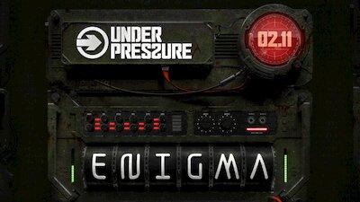 Under Pressure: Enigma